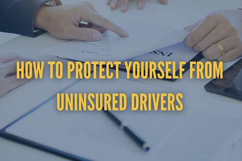How To Protect Yourself From Uninsured Drivers