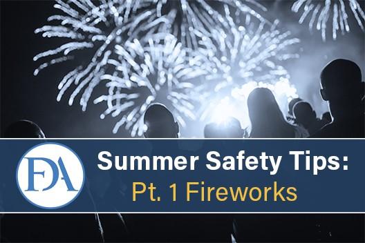 Summer Safety Tips, Part 1: Fireworks