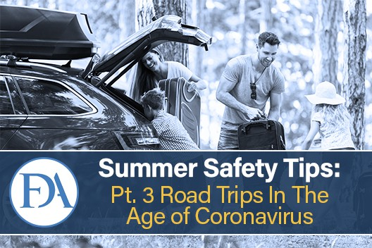 Summer Safety Tips, Part 3: Road Trips In The Age of Coronavirus