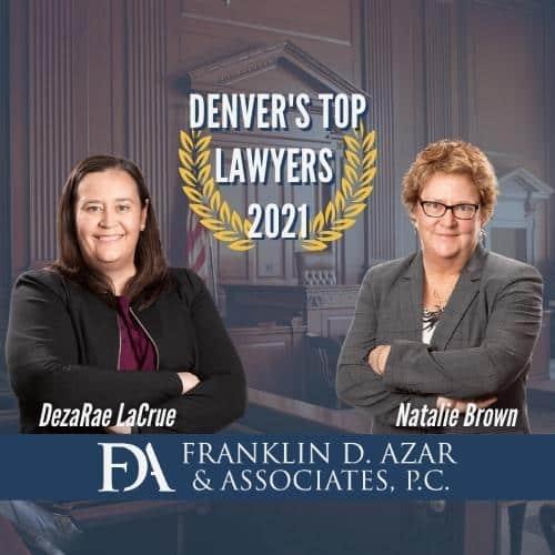 Azar Attorneys Natalie Brown, DezaRae LaCrue Named Among Denver's Top Lawyers 2021