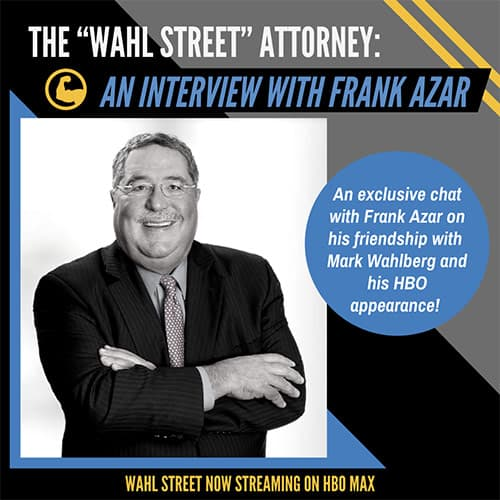 """The """"Wahl Street"""" Attorney: An Interview with Frank Azar"""